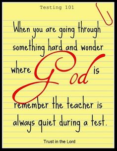 When you are going through something hard and wonder where God is, remember the teacher is always…