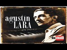 Agustin Lara 20 Canciones De Coleccion - YouTube
