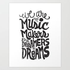 WE ARE THE MUSIC MAKERS... Art Print by Matthew Taylor Wilson - $20.00
