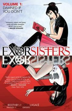 Eisner Award-winning writer Ian Boothby (The Simpsons, MAD Magazine) teams up with artist Gisele Lagace (Ménage à Archie Meets Ramones, Jem & the Holograms, Betty Boop) for an all-new ongoing series—EXORSISTERS—launching from Image Comics this October. Rare Comic Books, Comic Book Covers, Image Comics, Comic News, Mad Magazine, Jem And The Holograms, Deal With The Devil, Free Comics, Comics Online