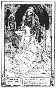 Dierdre of the Sorrows. Classic Irish folklore for your reading pleasure.