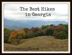 best hikes in georgia. One day I will find a hiking friend and we will do all of these!