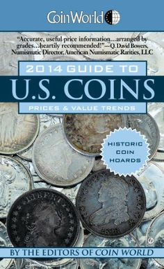 Coin World 2014 Guide to U.S. Coins: Prices & Value Trends (Coin World Guide to Us Coins, Prices & Value Trends) -  	     	              	Price: $  4.85             	View Available Formats (Prices May Vary)        	Buy It Now        FROM COIN WORLD—THE #1 COIN PUBLICATION   THE ULTIMATE GUIDE FOR U.S. COIN COLLECTORS, INVESTORS, AND ENTHUSIASTS       Coin World 2014 Guide to U.S. Coins, Prices & Value T...