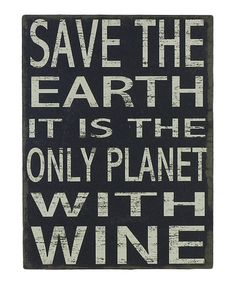 Look what I found on #zulily! 'Only Planet With Wine' Box Sign #zulilyfinds
