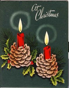 1940 Vintage Christmas Card Candles with Pine Cone Holders Vintage Greeting Cards, Vintage Christmas Cards, Retro Christmas, Vintage Holiday, Christmas Greeting Cards, Christmas Greetings, Holiday Cards, 50s Vintage, Vintage Stuff