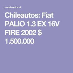 Chileautos: Fiat PALIO 1.3 EX 16V FIRE 2002 $ 1.500.000 Boarding Pass, Pickup Trucks, Note Cards