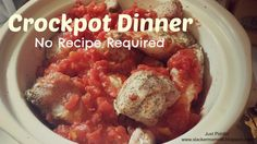 No recipe? No problem. How to cook in the #crockpot without a real plan.  #JustPiddlin'
