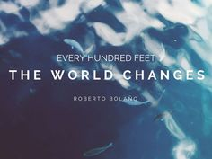 Every-hundred-feet-the-world-changes.jpg (1024×768)