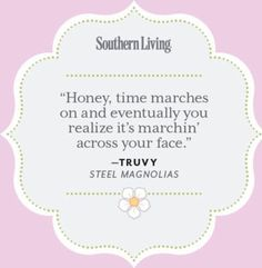"""One of my favorite quotes from """"Steel Magnolias"""" ❤️#rflove"""
