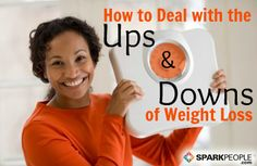 6 Ways to Deal with the Ups and Downs of Weight Loss | via @SparkPeople #diet #motivation #goal