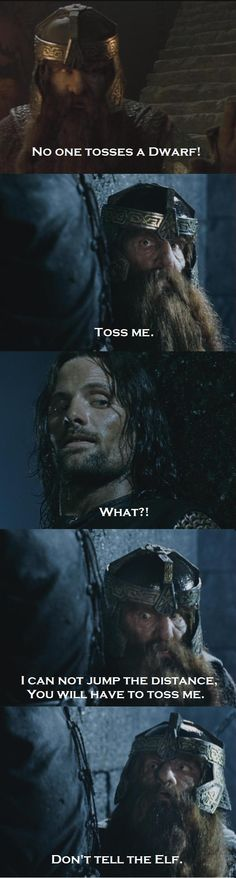 This was one of the funniest parts of the Lord of The Rings Trilogy