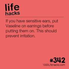 Prevent Earring Irritation - 1000 Life Hacks - If you have sensitive ears, put Vaseline on earrings before putting them on. This should prevent ir - Girl Life Hacks, Simple Life Hacks, Useful Life Hacks, Girls Life, Life Tips, Summer Life Hacks, Life Hacks Every Girl Should Know, Survival Life Hacks, Survival Tips