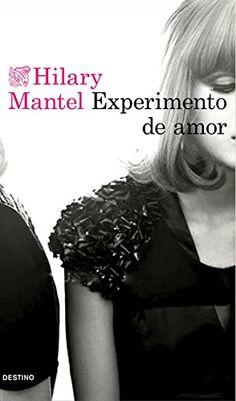 Experimento De Amor de Hilary Mantel http://www.amazon.es/dp/8423350134/ref=cm_sw_r_pi_dp_wm3Zwb11QEXXN