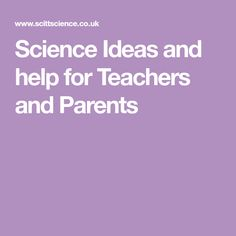 Teaching Science - Science Ideas and help for Teachers and Parents Science Ideas, Teaching Science, Primary School, Parents, Teacher, Board, Dads, Professor
