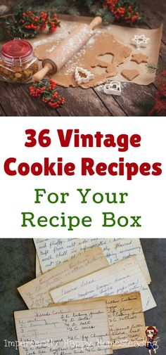 36 Vintage Cookie Recipes for Your Recipe Box. For Christmas or any holiday you want to make special with these old fashioned recipes.