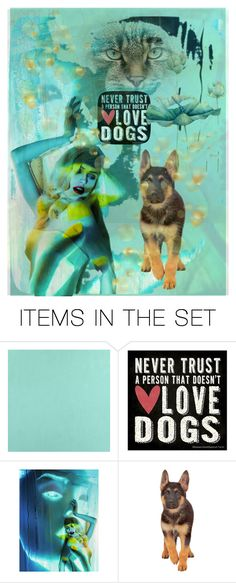 """*never trust a person that doesn't love dogs*"" by karineg ❤ liked on Polyvore featuring art"