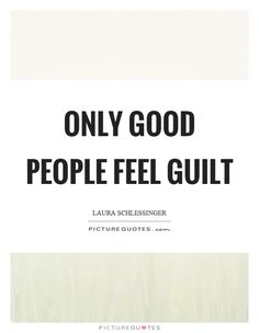 Only good people feel guilt. Good People Quotes, Great Quotes, Quotes To Live By, People Sleeping, Better Alone, No One Is Perfect, Someone Told Me, Political Views, Oprah Winfrey