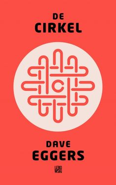 The Circle by Dave Eggers, the week of A dystopian novel about life on the campus of a powerful Internet company. Book Club Books, New Books, Good Books, Books To Read, Dave Eggers, Reading Lists, Book Lists, Reading Time, Emma Watson