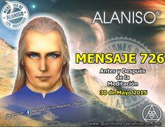 ALANISO. MENSAJE 726, ANTES Y DESPUES DE LA MEDITACIÓN  30 DE MAYO 2015