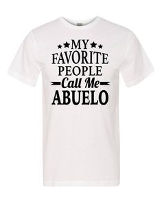 My Favorite People Call Me Abuelo - Unisex Shirt - Abuelo Shirt - Abuelo Gift - Father's Day Gift by FamilyTeeStore on Etsy