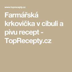 Farmářská krkovička v cibuli a pivu recept - TopRecepty.cz