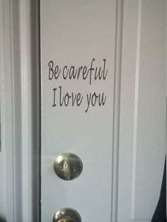 Be careful I love you- Be safe I love you door decal-door decal-home decor-safety reminder – I Love Crafting – Grandcrafter – DIY Christmas Ideas ♥ Homes Decoration Ideas Handmade Home Decor, Diy Home Decor, Kid Decor, Room Decor, Sweet Home, Diy Casa, Home And Deco, First Home, My New Room