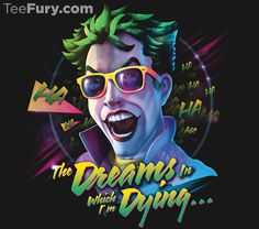 """The Dreams in Which I'm Dying"" by RockyDavies is available now. Get yours here: http://www.teefury.com/?utm_source=pinterest&utm_medium=referral&utm_content=thedreamsinwhichimdying&utm_campaign=organicpost"