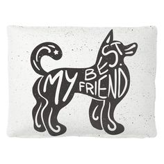 """'My Best Friend' Dog Quotes Pet Bed - Size: 40""""x 30"""" - Features a printed velveteen top with a tan polyester bottom - Comes with a removable insert - Made in the USA Let your furry friend sleep soundly at night with our cute pet bed."""
