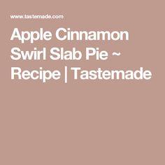 Apple Cinnamon Swirl Slab Pie ~ Recipe | Tastemade