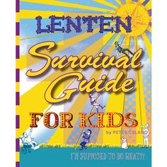 Lenten Survival Guide for Kids