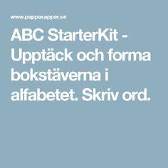 ABC StarterKit - Upptäck och forma bokstäverna i alfabetet. Skriv ord.