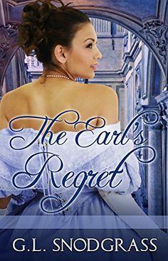 The Earl's Regret (Love's Pride Book 3) by G.L. Snodgrass https://www.amazon.com/dp/B01BF2UTKM/ref=cm_sw_r_pi_dp_x_mcAhzbV46N8PS