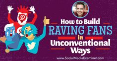 Social Media Marketing Podcast 230. In this episode Pat Flynn explores how to build loyal (and even raving) fans in unconventional ways.