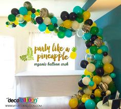 Party Like a Pineapple Organic Balloon Arch #mydecoballoon #balloonsnj…