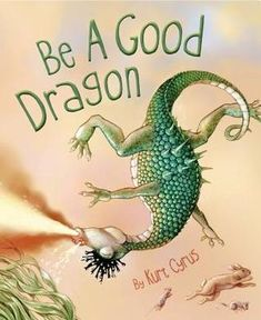 Buy Be a Good Dragon by Kurt Cyrus and Read this Book on Kobo's Free Apps. Discover Kobo's Vast Collection of Ebooks and Audiobooks Today - Over 4 Million Titles! New Children's Books, Good Books, Dragon Fight, Dinosaur Jr, Dragon Series, Birds In The Sky, Summer Reading Program, Book Publishing, The Magicians
