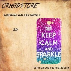 KEEP CALM AND SPARKLE Snap on 2D Black and White Or 3D Suitable With Image For Samsung Galaxy Note 2 Case