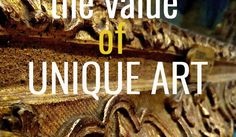 The Value of Unque art, what is it worth?