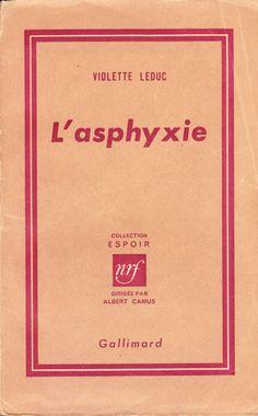 Violette Leduc - l'asphyxie.