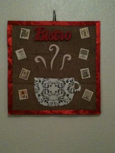 """cafe art board for my dining room. Burlap sack, scrapbook postage stamps, ribbon, painted """"bistro"""" sign and a 3d coffe cup!"""