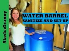 55 Gallon Water Barrel Sanitize and Set Up