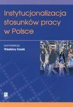 Wydawnictwo Naukowe Scholar :: :: INSTYTUCJONALIZACJA STOSUNKÓW PRACY W POLSCE