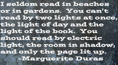 A great quote from author Marguerite Duras