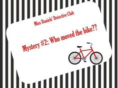 Miss Daniels' Detective Club Mystery #2: Who moved the bike??>