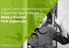 Make a Positive First Impression