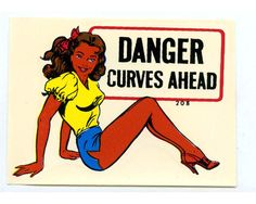 Danger Curves Ahead 1960's Vintage Car Window Travel Decal - Cheesecake Sexy Pin-up Girl in Hot Pants - Baxter Lane Co. by DrStrangeGoods on Etsy https://www.etsy.com/listing/169873144/danger-curves-ahead-1960s-vintage-car