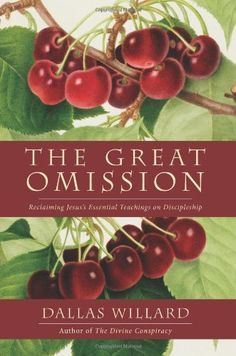 The Great Omission: Reclaiming Jesus's Essential Teachings on Discipleship by Dallas Willard. Become an apprentice of Jesus! As mentioned on Hour of Power with Bobby Schuller.