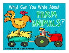 $ What Can You Write About Farm Animals? by First Grade Schoolhouse. Students write about farm animals and illustrate their writing. Printables for cow, cat, chicken, duck, dog, goat, horse, pig, rooster, and sheep are included. Each printable has a picture of the farm animal and a speech bubble above the animal with a simple fact about it. KINDERGARTEN and FIRST GRADE.