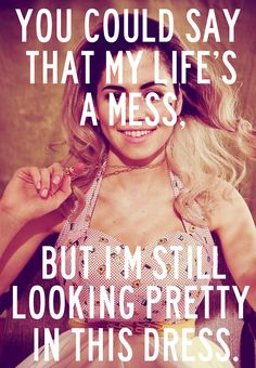 Marina and The Diamonds. This is funny cause its pretty true a lot of the time! : )