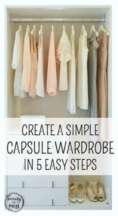 Is your closet overflowing with clothes that never see the light of day? Here are 5 Easy Steps to Create a Simple Capsule Wardrobe.