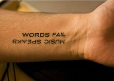 Words fail where music speaks for you - awesome music tattoo #musicisart